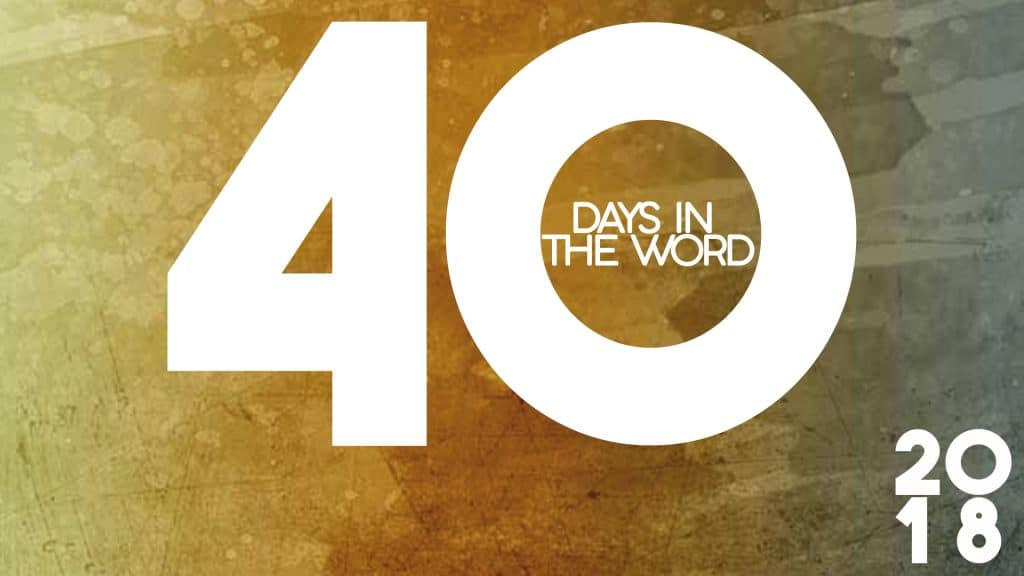 40 Days in the Word 2018